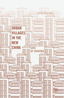 Urban Villages in the New China Case of Shenzhen
