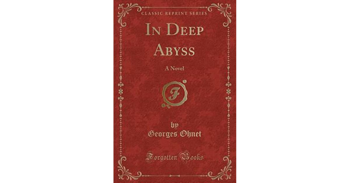 In Deep Abyss A Novel By Georges Ohnet