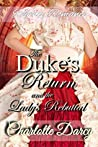 The Duke's Return and the Lady's Rebuttal by Charlotte Darcy