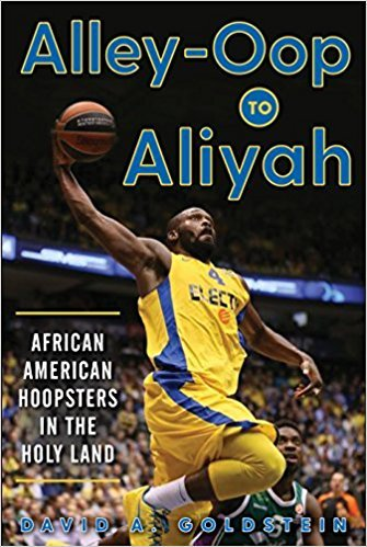 Alley-Oop to Aliyah African American Hoopsters in the Holy Land