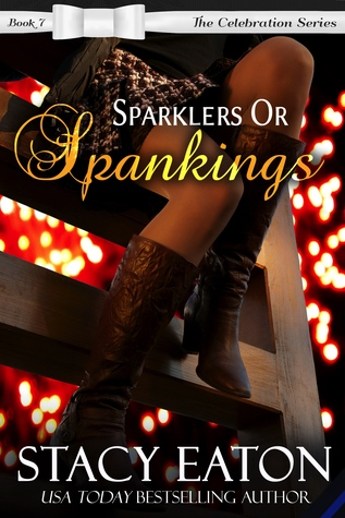 Sparklers or Spankings (Celebration #7)
