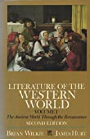 Literature of the Western World Volume I: The Ancient World Through the Renaissance