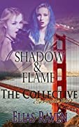 Shadow & Flame Part One