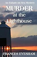 Murder at the Lighthouse (Exham on Sea Mysteries #1)