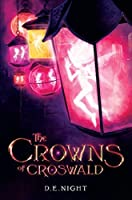 The Crowns of Croswald (The Croswald Series, #1)