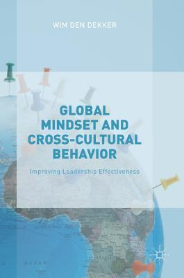 Global Mindset and Cross-Cultural Behavior Improving Leadership Effectiveness