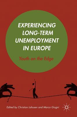 Experiencing Long-Term Unemployment in Europe Youth on the Edge