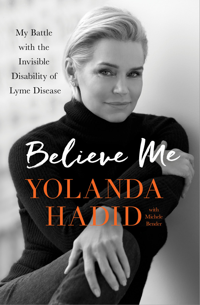 Believe Me My Battle with the Invisible Disability of Lyme Disease