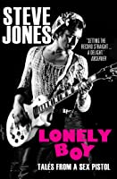 Lonely Boy: Tales from a Sex Pistol