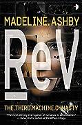 reV (The Machine Dynasty, #3)
