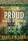 The Proud Shall Stumble (Fire and Steel #4)