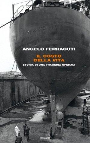 Il costo della vita by Angelo Ferracuti