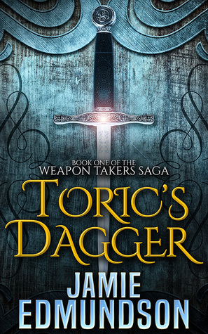 Toric's Dagger (The Weapon Takers Saga, #1)