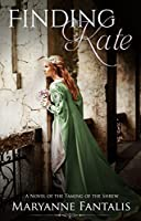 Finding Kate (Shakespeare's Women Speak Book 1)