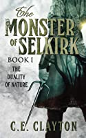The Duality of Nature (The Monster of Selkirk #1)