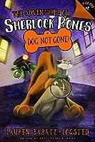 Adventures of Sherlock Bones: Dog Not Gone! (The Adventures of Sherlock Bones)