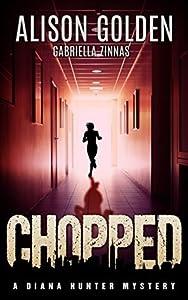 Chopped (Diana Hunter #4)