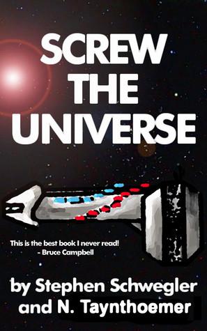 Screw the Universe