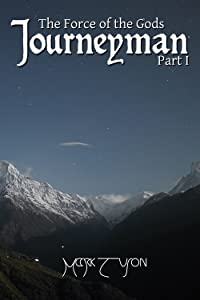 Journeyman: The Force of the Gods: Part I
