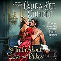 The Truth about Love and Dukes: Dear Lady Truelove