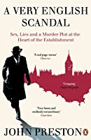 A Very English Scandal: Sex, Lies and a Murder Plot at the Heart of the Establishment