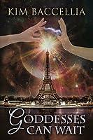Goddesses Can Wait (Myths and Mayhem Book 2)