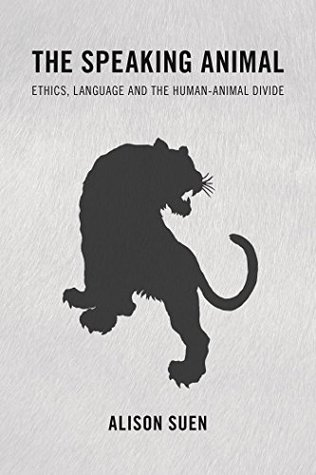 The Speaking Animal: Ethics, Language and the Human-Animal Divide