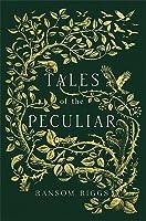 Tales of the Peculiar (Miss Peregrine's Peculiar Children, #0.5)