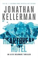 Heartbreak Hotel Alex Delaware 32 By Jonathan Kellerman