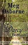 The Darcy Decision: A Pride and Prejudice Variation (Pathway to Pemberley, #3)