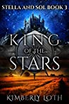 King of the Stars: Stella and Sol, #3