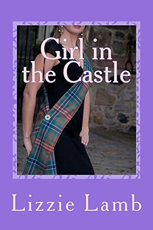 Girl in the Castle: Henriette's Highland Hideaway