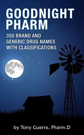 Goodnight Pharmacology: 350 Brand and Generic Drug Names
