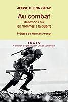 Au combat: Réflexion sur les hommes à la guerre (APPROCHES)