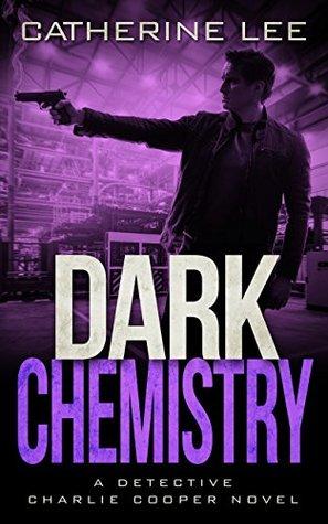 Dark Chemistry by Catherine  Lee