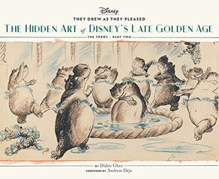 They Drew as They Pleased Vol. 3: The Hidden Art of Disney's Late Golden Age