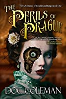 The Perils of Prague (The Adventures of Crackle and Bang Book 1)