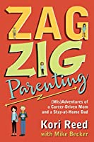 ZagZig Parenting: (Mis)Adventures of a Career-Driven Mom and a Stay-at-Home Dad