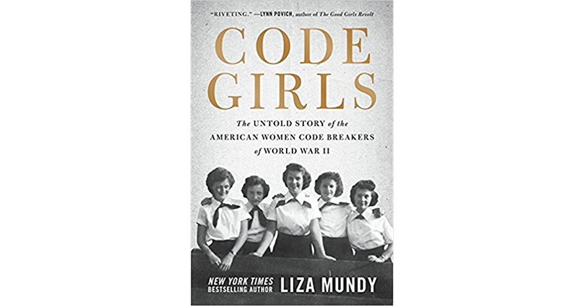 Code Girls: The Untold Story of the American Women Code Breakers Who