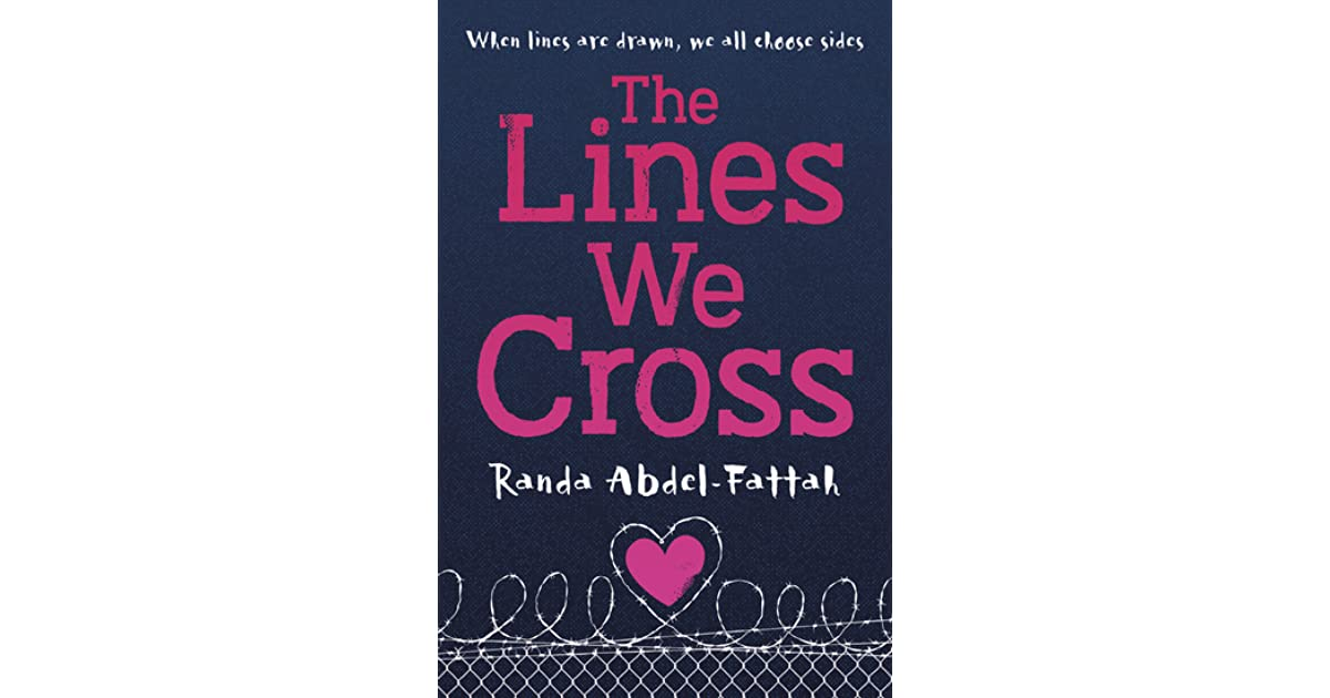 Crossed The Line Quotes: The Lines We Cross By Randa Abdel-Fattah