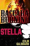 Stella & Baccara Burning