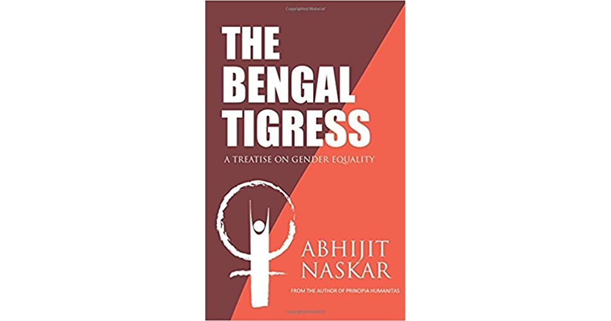 The Bengal Tigress: A Treatise on Gender Equality by Abhijit