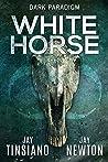 White Horse (Dark Paradigm Book 1)