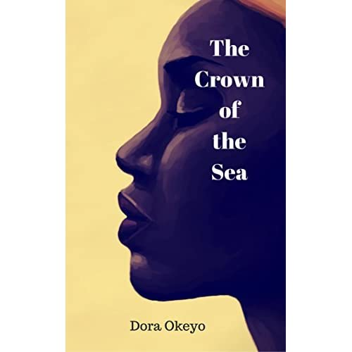 The Crown Of The Sea By Dora Okeyo