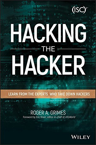 Hacking the Hacker Learn From the Experts Who Take Down Hackers