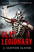 Clay Legionary (Clay Warrior Stories #1)