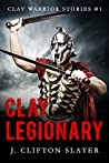 Clay Legionary (Clay Warrior Stories #1)
