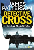 Detective Cross (An Alex Cross Thriller)