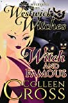 Witch and Famous (Westwick Witches Cozy Mysteries)