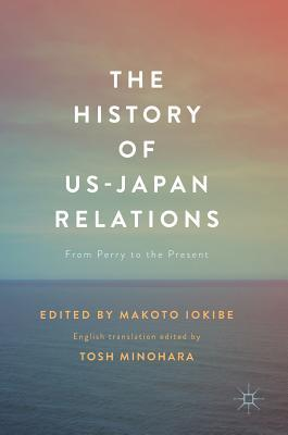 The History of US-Japan Relations From Perry to the Present